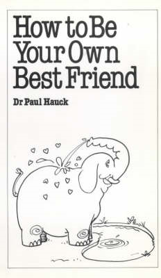 How to be Your Own Best Friend (BOK)