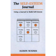 The Self-esteem Journal: Using a Journal to Build Self-esteem (BOK)