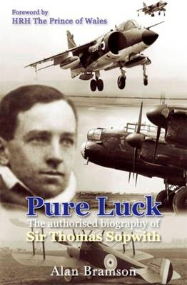 Pure Luck: An Authorised Biography of Sir Thomas Sopwith 1888-1989 (BOK)