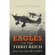 Eagles of the Third Reich: Men of the Luftwaffe in WWII (BOK)