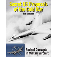 Secret U.S. Proposals of the Cold War: Radical Concepts in Factory Models and Engineering Drawings (BOK)