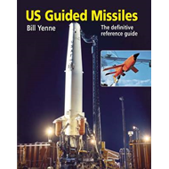 U.S. Guided Missiles: An Illustrated History from the Cold War to the Present (BOK)