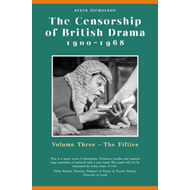 The Censorship of British Drama, 1900-1968: v. 3: Fifties (BOK)