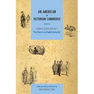 "An American in Victorian Cambridge: Charles Astor Bristed's ""Five Years in an English University"" (BOK)"
