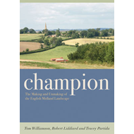 Champion: The Making and Unmaking of the English Midland Landscape (BOK)
