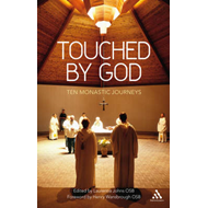 Touched by God: Ten Monastic Journeys (BOK)