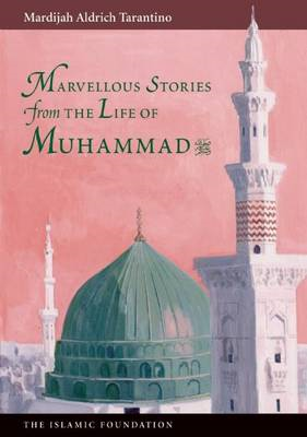 Marvellous Stories from the Life of Muhammad (BOK)