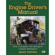 The Engine Driver's Manual: How to Prepare, Fire and Drive a Steam Locomotive (BOK)