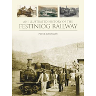 Illustrated History of the Festiniog Railway (BOK)