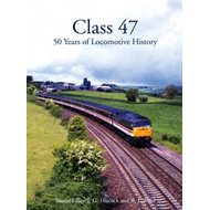 Class 47: 50 Years of Locomotive History (BOK)