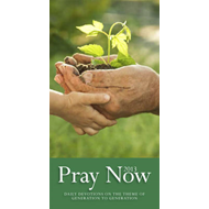 Pray Now: Daily Devotions on the Theme of Generation to Generation: 2013 (BOK)
