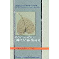 Eight Mindful Steps to Happiness (BOK)
