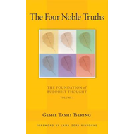 The Four Noble Truths: The Foundation of Buddhist Thought: v. 1 (BOK)