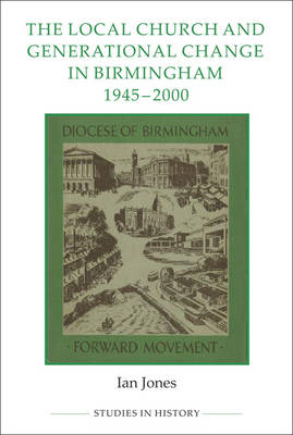 The Local Church and Generational Change in Birmingham, 1945-2000 (BOK)