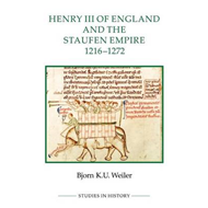 Henry III of England and the Staufen Empire, 1216-1272 (BOK)