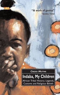 Indaba, My Children: African Tribal History, Legends, Customs and Religious Beliefs (BOK)