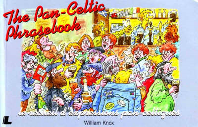 The Pan-Celtic Phrasebook: Ymadroddion Pan-geltaidd (BOK)