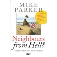 Neighbours from Hell: English Attitudes to the Welsh (BOK)