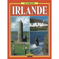 Le Livre D'or - Irlande: The Golden Book of Ireland, French Edition (BOK)