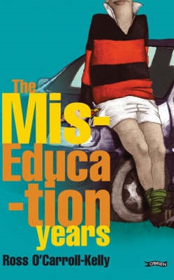 Ross O'Carroll-Kelly: The Miseducation Years (BOK)