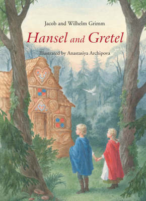 Hansel and Gretel: A Grimm's Fairy Tale (BOK)