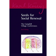 Seeds for Social Renewal: The Camphill Village Conferences (BOK)