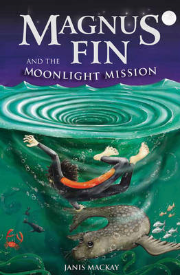 Magnus Fin and the Moonlight Mission (BOK)