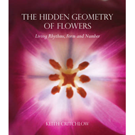 The Hidden Geometry of Flowers: Living Rhythms, Form and Number (BOK)