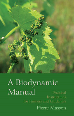 A Biodynamic Manual: Practical Instructions for Farmers and Gardeners (BOK)