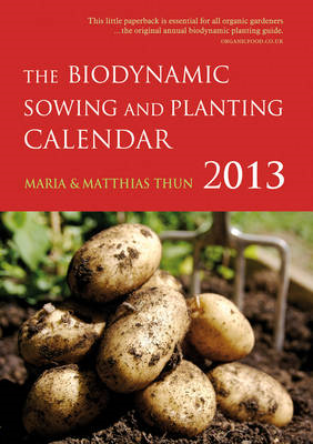 The Biodynamic Sowing and Planting Calendar: 2013 (BOK)