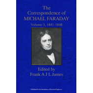 The Correspondence of Michael Faraday: v. 3: 1841-December 1848, Letters 1334-2145 (BOK)