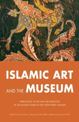 Islamic Art and the Museum (BOK)