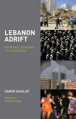 Lebanon Adrift: From Battleground to Playground (BOK)