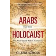 The Arabs and the Holocaust: The Arab-Israeli War of Narratives (BOK)