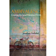 Ambivalence: Crossing the Israel Palestine Divide (BOK)