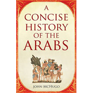 A Concise History of the Arabs (BOK)