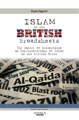 Islam in the British Broadsheets: The Impact of Orientalism  on Representations of Islam in the Brit (BOK)