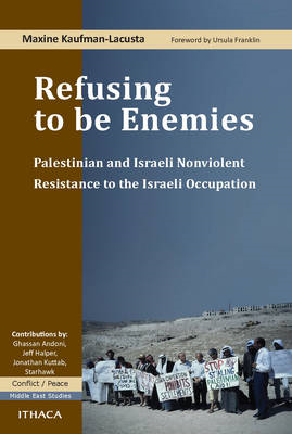 Refusing to be Enemies: Palestinian and Israeli Nonviolent Resistance to the Israeli Occupation (BOK)