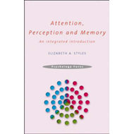 Attention, Perception and Memory: An Integrated Introduction (BOK)