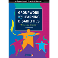 Groupwork with Learning Disabilities: Creative Drama (BOK)