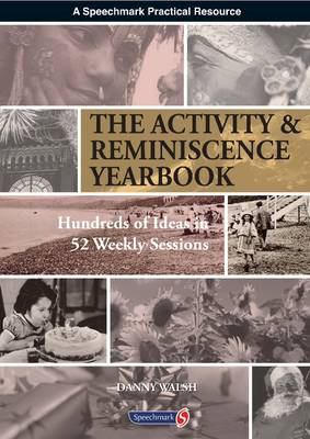 Activity & Reminiscence Handbook: Hundreds of Ideas in 52 Weekly Sessions (BOK)