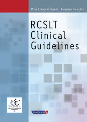 Royal College of Speech & Language Therapists Clinical Guidelines (BOK)