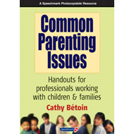 Common Parenting Issues: Handouts for Professionals Working with Children and Families (BOK)