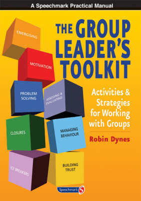 The Group Leader's Toolkit: Activities and Strategies For Working With Groups (BOK)