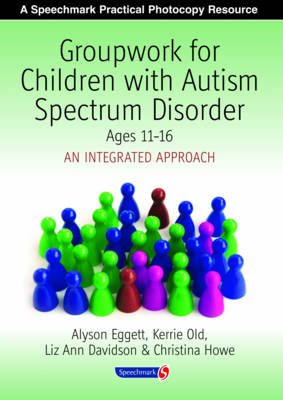 Groupwork for Children with Autism Spectrum Disorder Ages 11 (BOK)