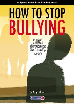 How to Stop Bullying: 101 Strategies That Really Work (BOK)
