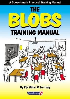 The Blobs Training Manual: A Speechmark Practical Training Manual (BOK)