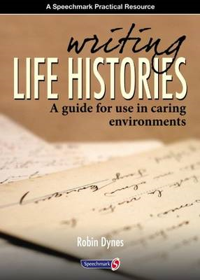 Writing Life Histories: A Guide for Use in Caring Environments (BOK)