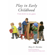 Play in Early Childhood: from Birth to Six Years: From Birth to Six Years (BOK)