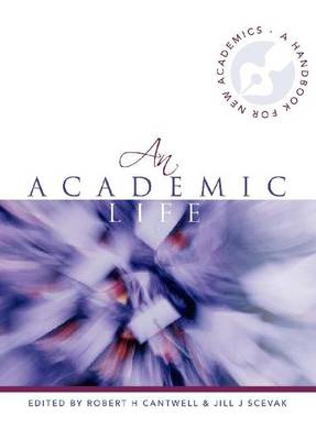 An Academic Life: A Handbook for New Academics (BOK)